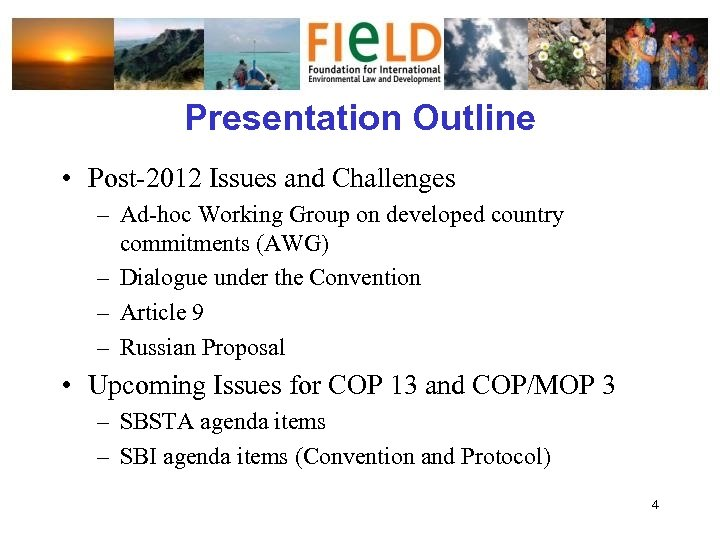 Presentation Outline • Post-2012 Issues and Challenges – Ad-hoc Working Group on developed country