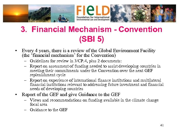 3. Financial Mechanism - Convention (SBI 5) • Every 4 years, there is a