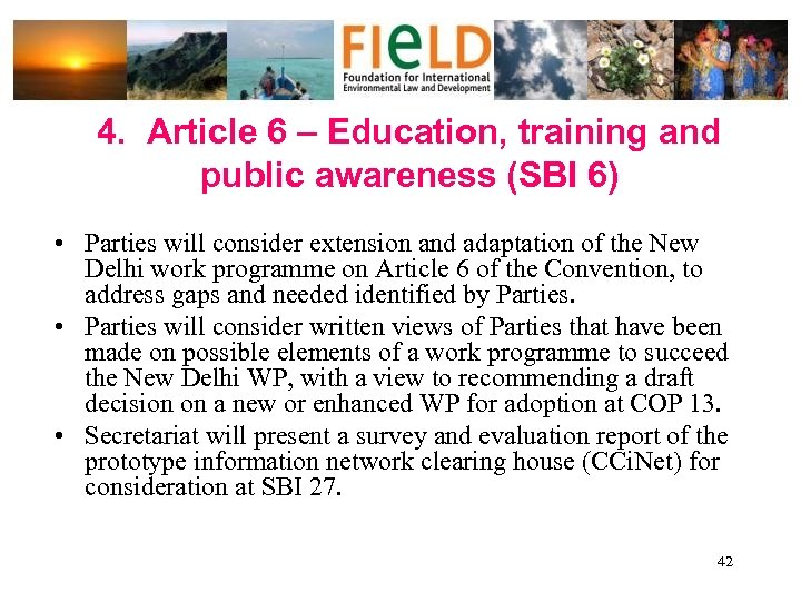 4. Article 6 – Education, training and public awareness (SBI 6) • Parties will