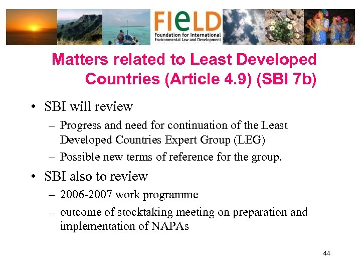 Matters related to Least Developed Countries (Article 4. 9) (SBI 7 b) • SBI