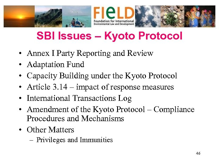 SBI Issues – Kyoto Protocol • • • Annex I Party Reporting and Review