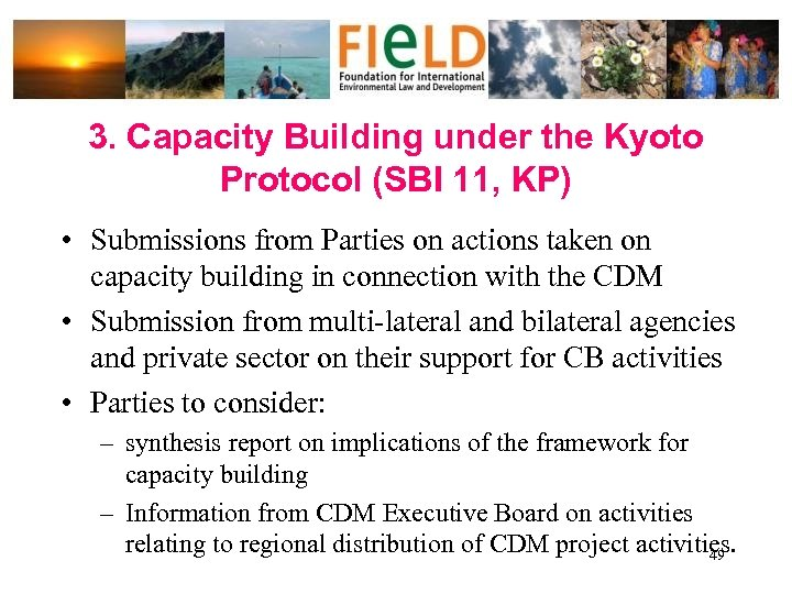 3. Capacity Building under the Kyoto Protocol (SBI 11, KP) • Submissions from Parties