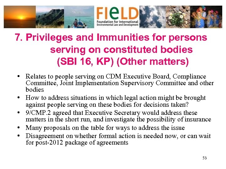 7. Privileges and Immunities for persons serving on constituted bodies (SBI 16, KP) (Other