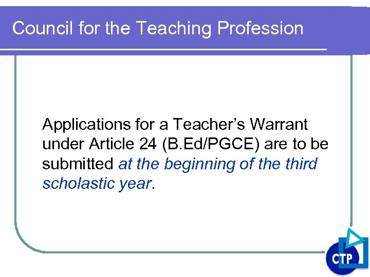 Council for the Teaching Profession Applications for a Teacher's Warrant under Article 24 (B.