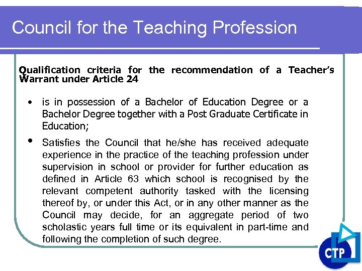Council for the Teaching Profession Qualification criteria for the recommendation of a Teacher's Warrant