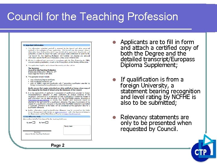 Council for the Teaching Profession l l If qualification is from a foreign University,