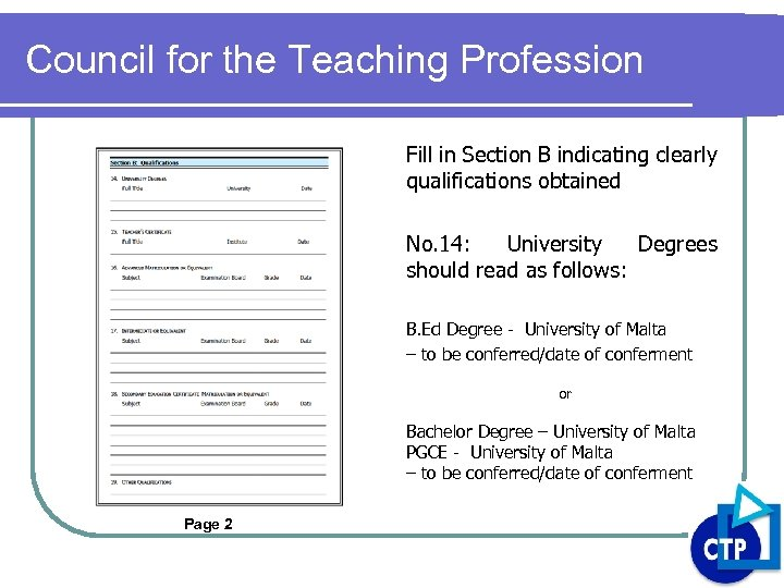 Council for the Teaching Profession Fill in Section B indicating clearly qualifications obtained No.