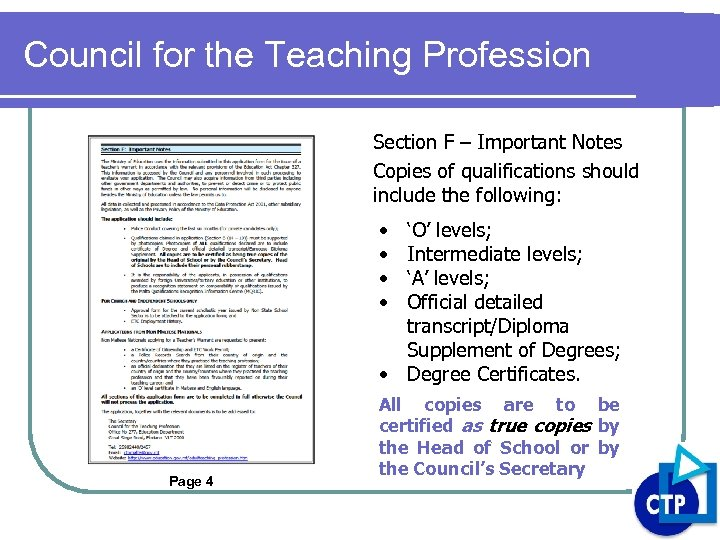 Council for the Teaching Profession Section F – Important Notes Copies of qualifications should