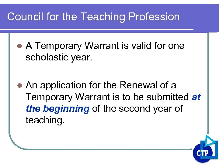 Council for the Teaching Profession l A Temporary Warrant is valid for one scholastic