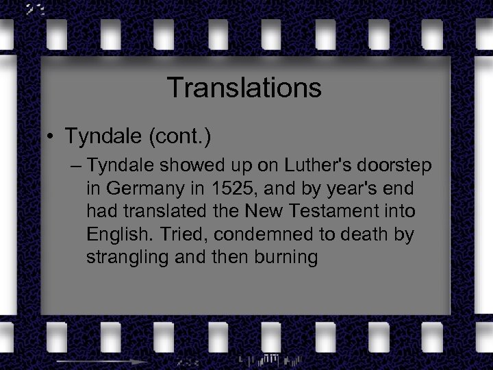 Translations • Tyndale (cont. ) – Tyndale showed up on Luther's doorstep in Germany