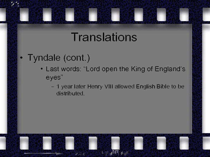 """Translations • Tyndale (cont. ) • Last words: """"Lord open the King of England's"""