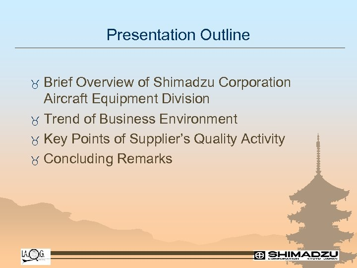 Presentation Outline Brief Overview of Shimadzu Corporation Aircraft Equipment Division _ Trend of Business