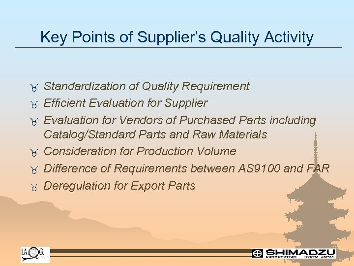 Key Points of Supplier's Quality Activity _ _ _ Standardization of Quality Requirement Efficient