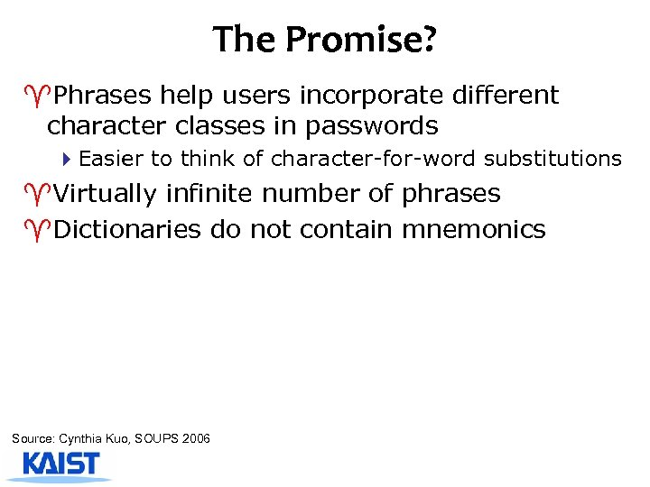 The Promise? ^Phrases help users incorporate different character classes in passwords 4 Easier to