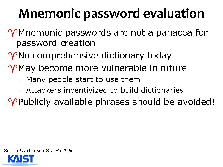 Mnemonic password evaluation ^Mnemonic passwords are not a panacea for password creation ^No comprehensive