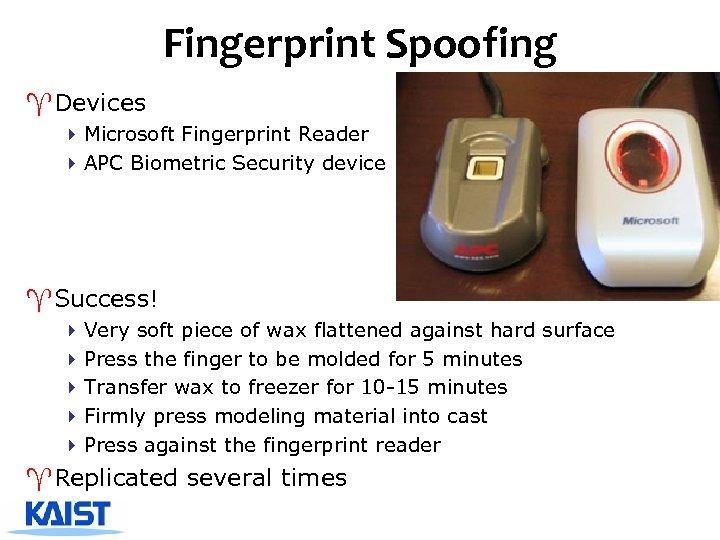 Fingerprint Spoofing ^Devices 4 Microsoft Fingerprint Reader 4 APC Biometric Security device ^Success! 4