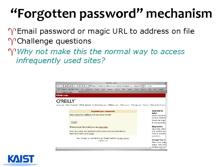 """""""Forgotten password"""" mechanism ^Email password or magic URL to address on file ^Challenge questions"""