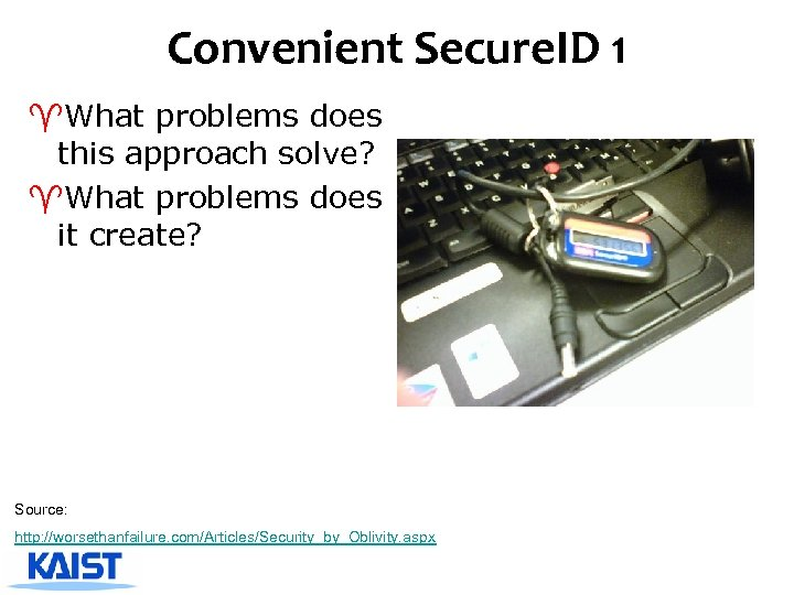 Convenient Secure. ID 1 ^What problems does this approach solve? ^What problems does it