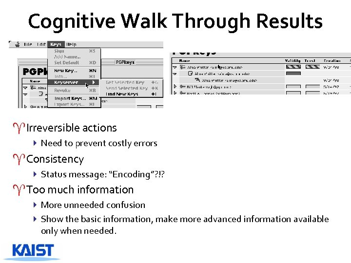 Cognitive Walk Through Results ^Irreversible actions 4 Need to prevent costly errors ^Consistency 4