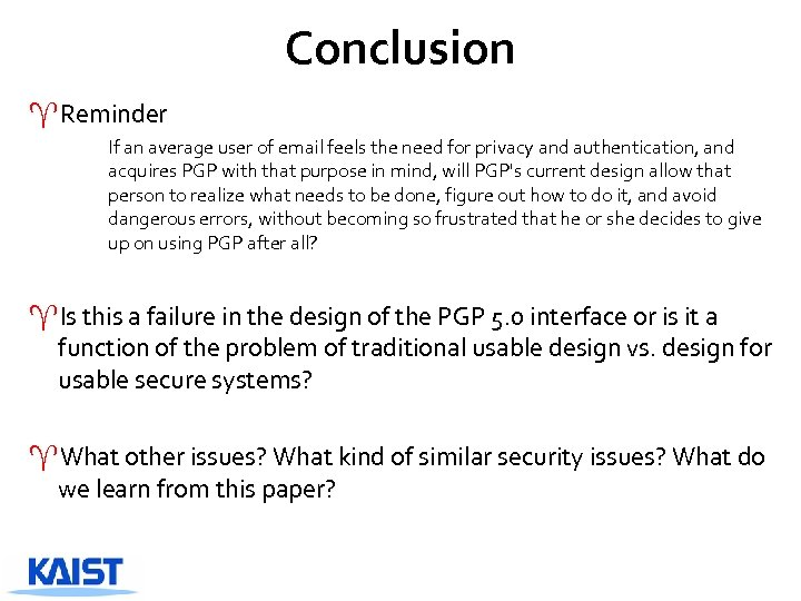 Conclusion ^Reminder If an average user of email feels the need for privacy and