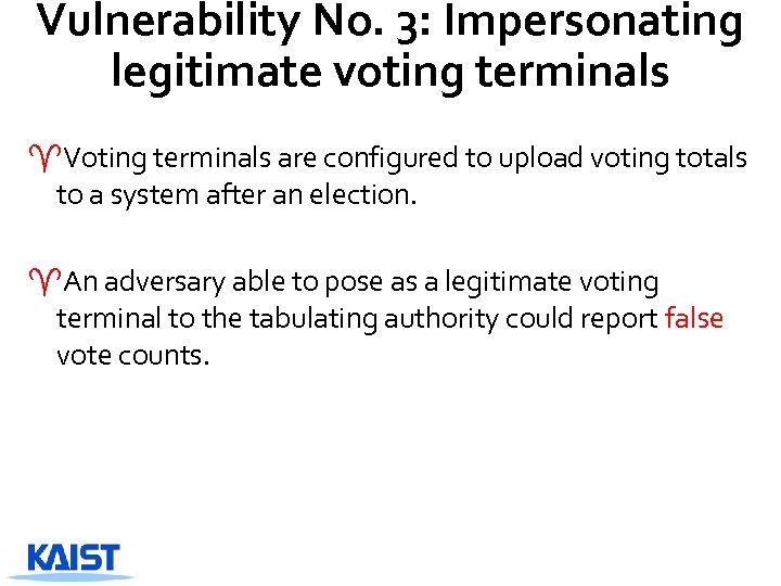 Vulnerability No. 3: Impersonating legitimate voting terminals ^Voting terminals are configured to upload voting