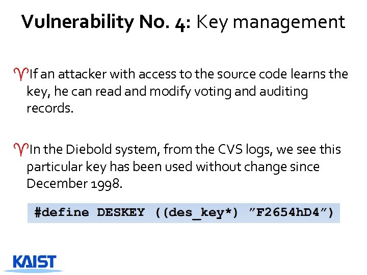Vulnerability No. 4: Key management ^If an attacker with access to the source code