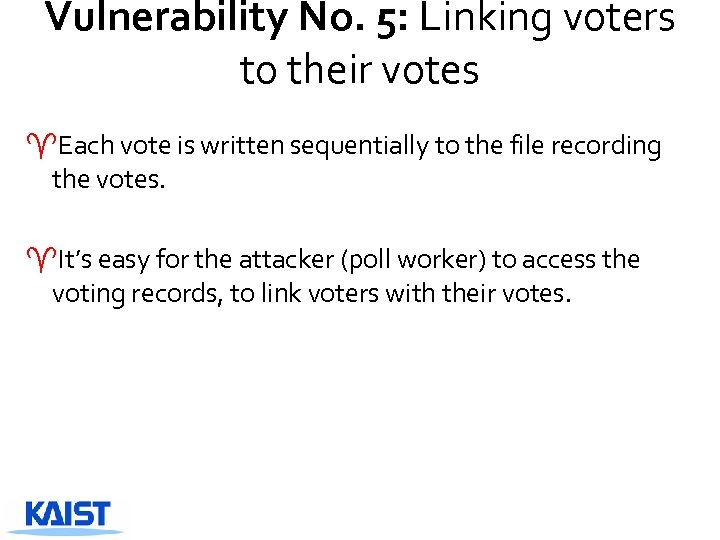 Vulnerability No. 5: Linking voters to their votes ^Each vote is written sequentially to