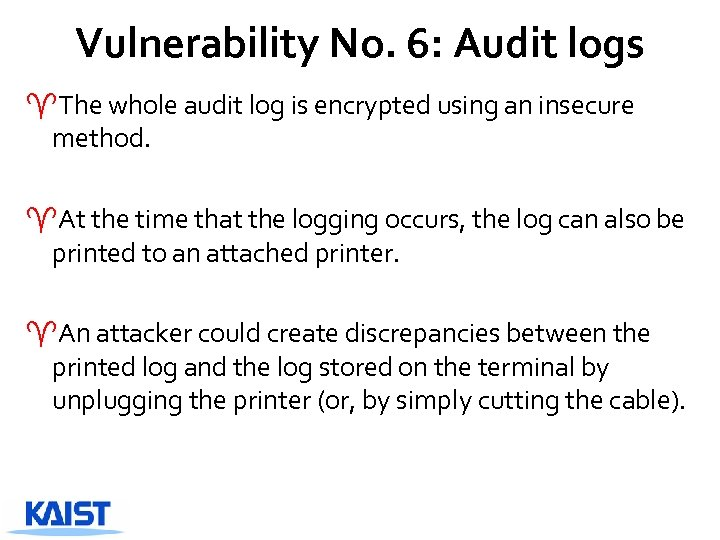 Vulnerability No. 6: Audit logs ^The whole audit log is encrypted using an insecure