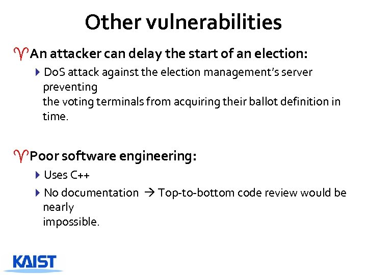 Other vulnerabilities ^An attacker can delay the start of an election: 4 Do. S