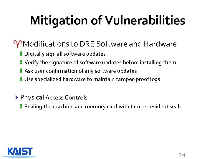 Mitigation of Vulnerabilities ^Modifications to DRE Software and Hardware -Digitally sign all software updates