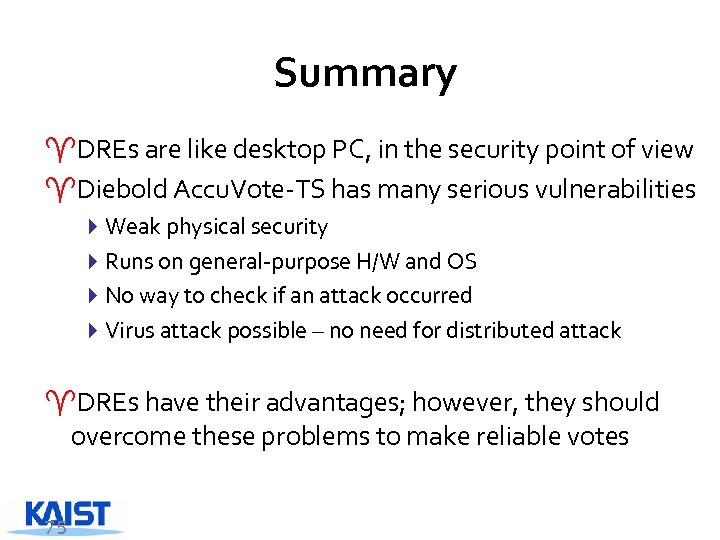 Summary ^DREs are like desktop PC, in the security point of view ^Diebold Accu.