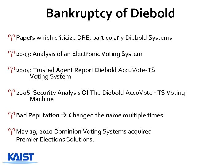 Bankruptcy of Diebold ^ Papers which criticize DRE, particularly Diebold Systems ^ 2003: Analysis