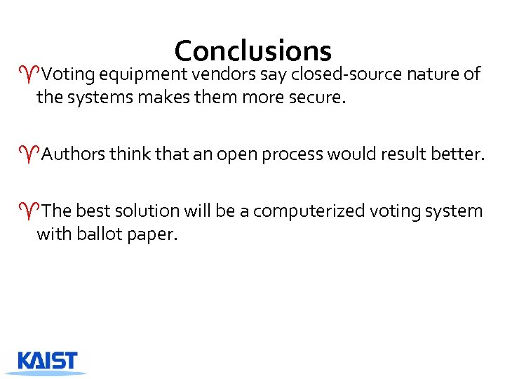 Conclusions ^Voting equipment vendors say closed-source nature of the systems makes them more secure.