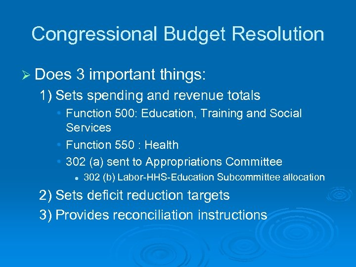 Congressional Budget Resolution Ø Does 3 important things: 1) Sets spending and revenue totals