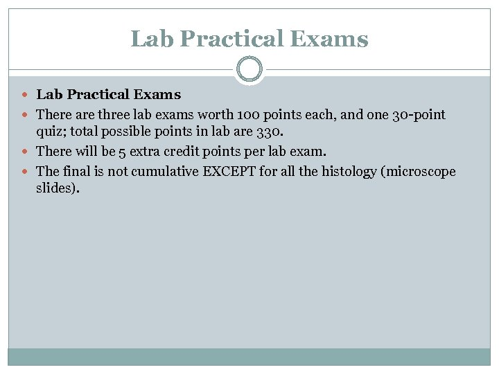 Lab Practical Exams There are three lab exams worth 100 points each, and one