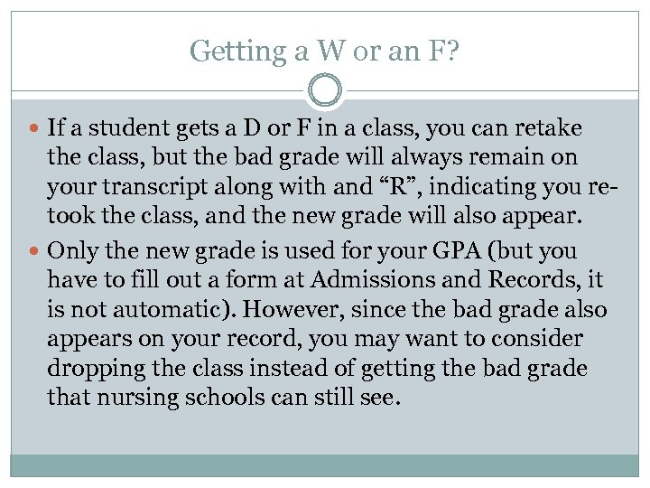 Getting a W or an F? If a student gets a D or F