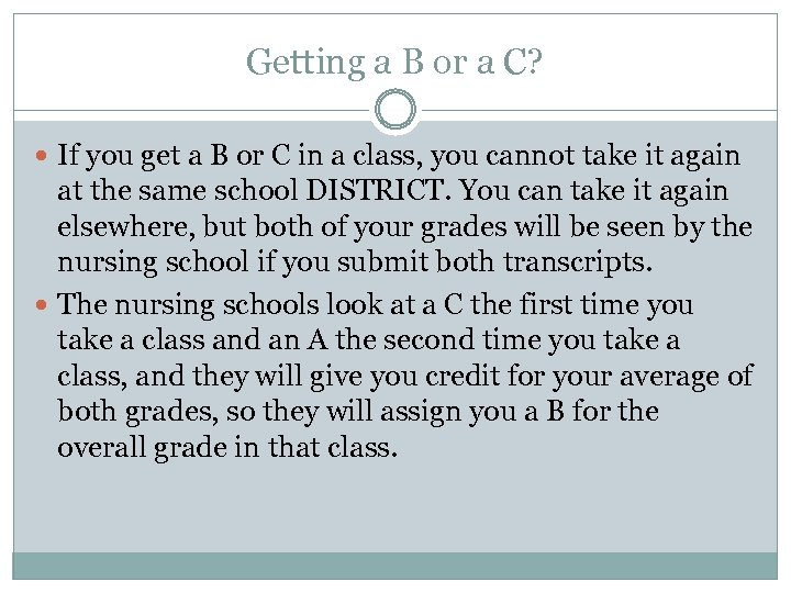 Getting a B or a C? If you get a B or C in