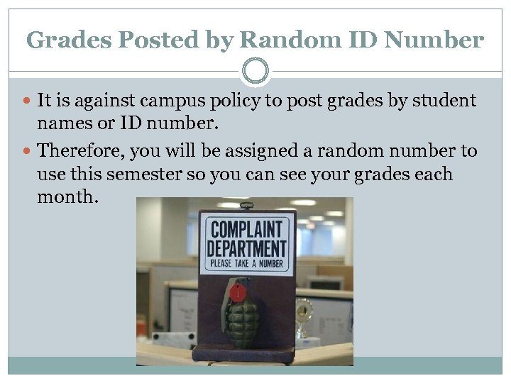 Grades Posted by Random ID Number It is against campus policy to post grades