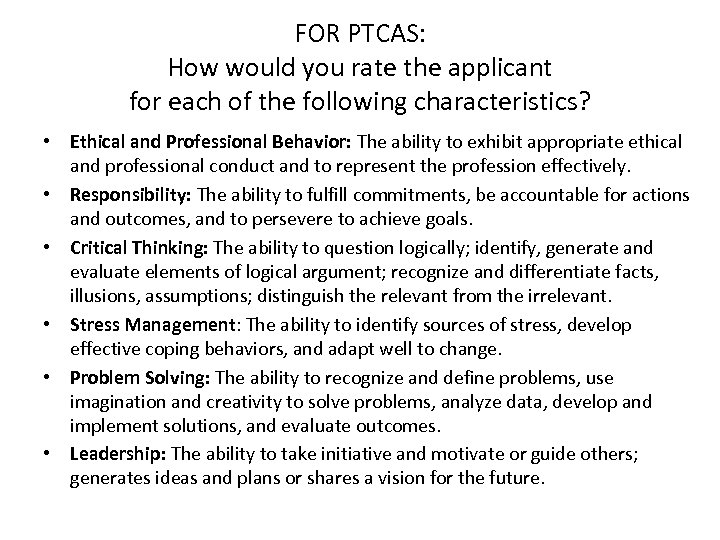 FOR PTCAS: How would you rate the applicant for each of the following characteristics?