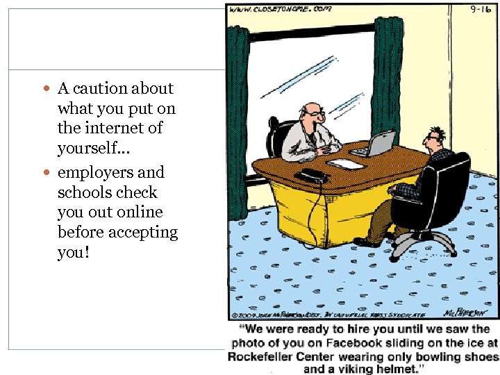 A caution about what you put on the internet of yourself… employers and