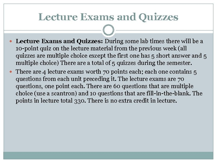 Lecture Exams and Quizzes Lecture Exams and Quizzes: During some lab times there will