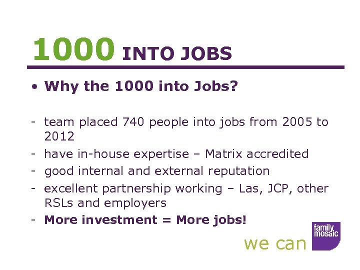 1000 INTO JOBS • Why the 1000 into Jobs? - team placed 740 people