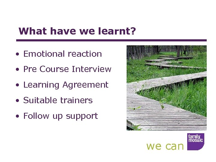 What have we learnt? • Emotional reaction • Pre Course Interview • Learning Agreement