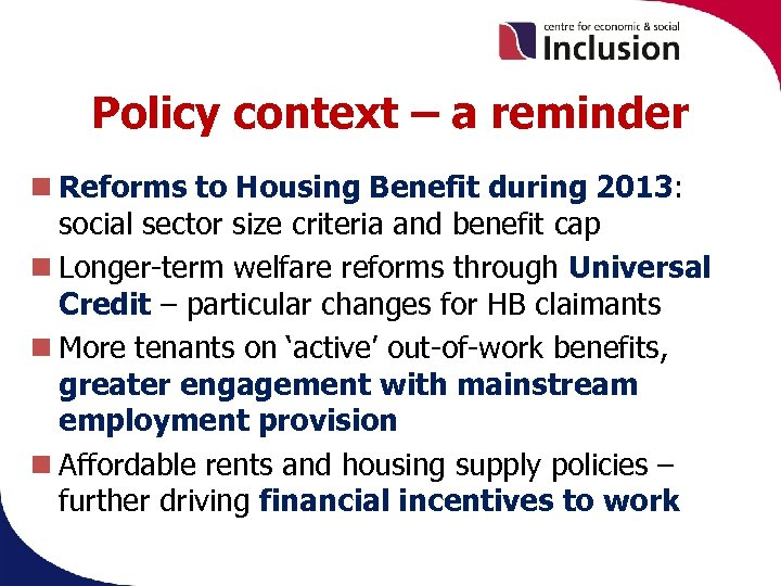 Policy context – a reminder Reforms to Housing Benefit during 2013: social sector size