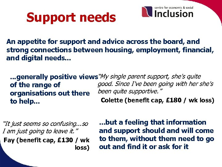 Support needs An appetite for support and advice across the board, and strong connections
