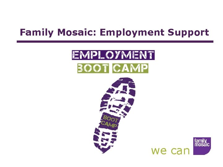 Family Mosaic: Employment Support we can