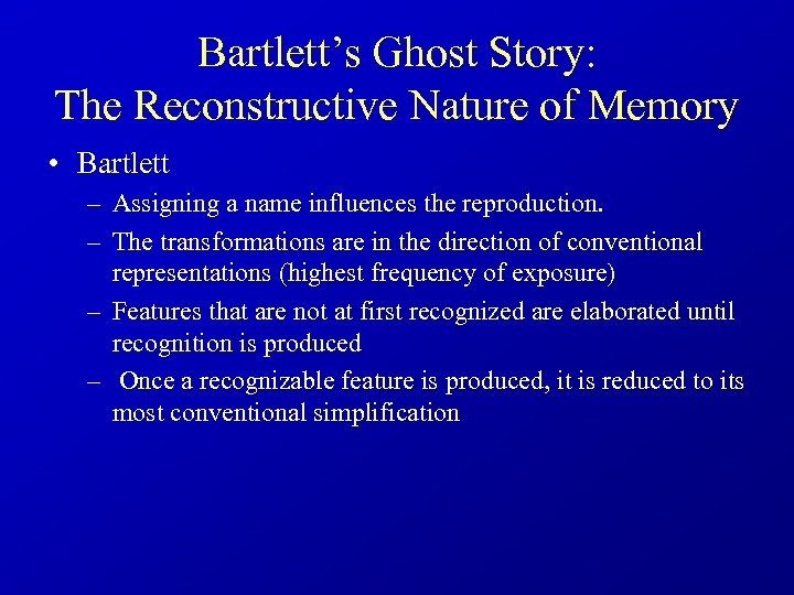 Bartlett's Ghost Story: The Reconstructive Nature of Memory • Bartlett – Assigning a name