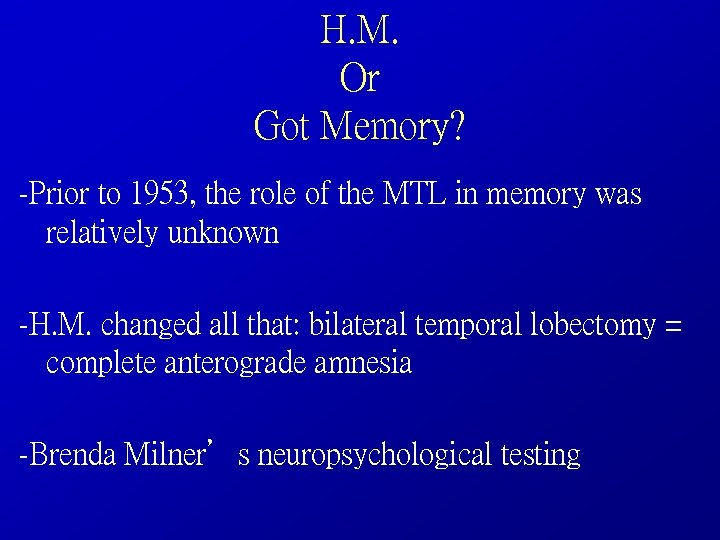 H. M. Or Got Memory? -Prior to 1953, the role of the MTL in