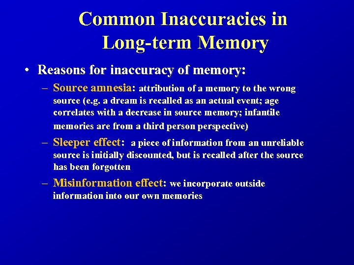 Common Inaccuracies in Long-term Memory • Reasons for inaccuracy of memory: – Source amnesia: