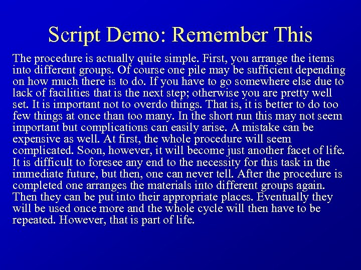 Script Demo: Remember This The procedure is actually quite simple. First, you arrange the